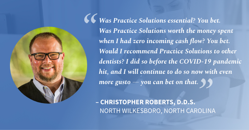 Quote from Christopher Robers, D.D.S, North Wilkesboro, North Carolina